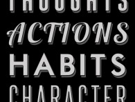 Thoughts, Actions, Habits, Character